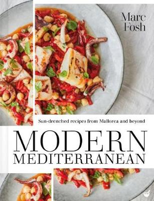 Modern Mediterranean: Sun-drenched recipes from Mallorca and beyond (Paperback)