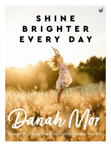 Shine Brighter Every Day: Nourish Your Body, Feed Your Spirit, Balance Your Life (Paperback)