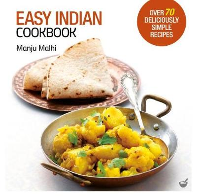 Easy Indian Cookbook: Over 70 Deliciously Simple Recipes (Paperback)