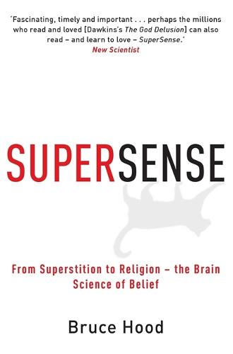 Supersense: From Superstition to Religion - The Brain Science of Belief (Paperback)
