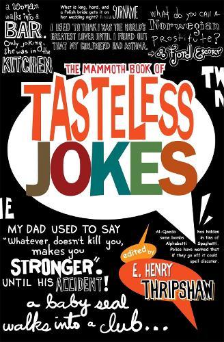 The Mammoth Book of Tasteless Jokes - Mammoth Books (Paperback)