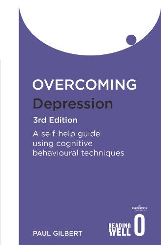 Overcoming Depression 3rd Edition: A self-help guide using cognitive behavioural techniques - Overcoming Books (Paperback)
