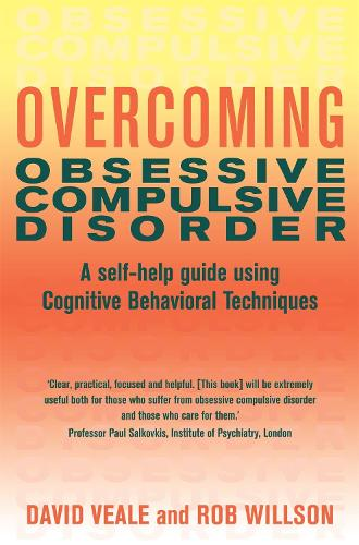 Overcoming Obsessive Compulsive Disorder: A self-help guide using cognitive behavioural techniques - Overcoming Books (Paperback)