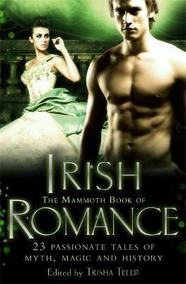 The Mammoth Book of Irish Romance - Mammoth Books (Paperback)