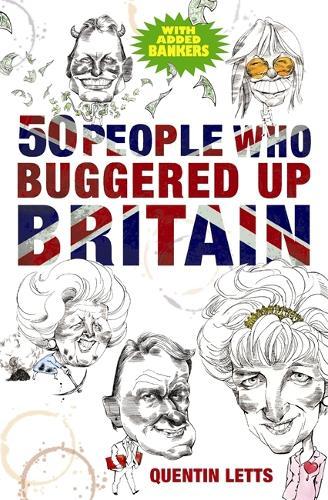50 People Who Buggered Up Britain (Paperback)