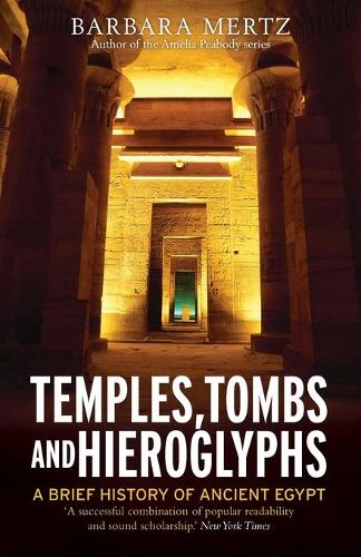 Temples, Tombs and Hieroglyphs, A Brief History of Ancient Egypt - Brief Histories (Paperback)