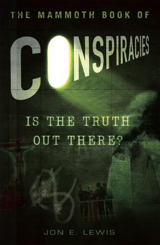 The Mammoth Book of Conspiracies - Mammoth Books (Paperback)