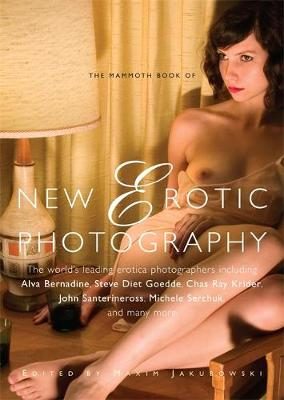 The Mammoth Book of New Erotic Photography (Paperback)