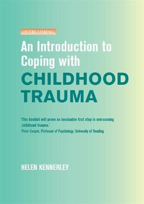 An Introduction to Coping with Childhood Trauma - An Introduction to Coping series (Paperback)
