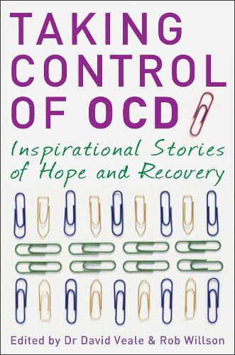 Taking Control of OCD: Inspirational Stories of Hope and Recovery (Paperback)