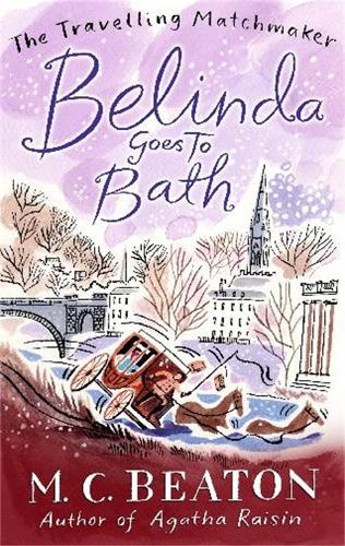 Belinda Goes to Bath - The Travelling Matchmaker Series (Paperback)