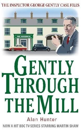 Gently Through the Mill - George Gently (Paperback)