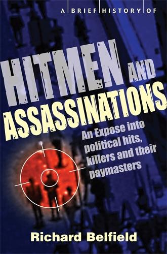 A Brief History of Hitmen and Assassinations - Brief Histories (Paperback)