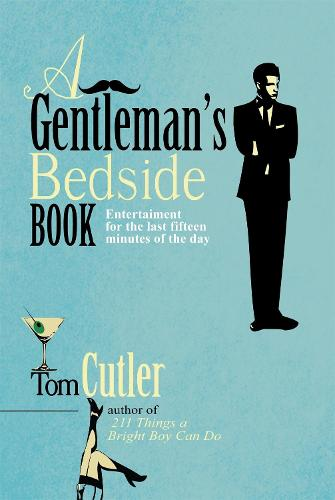 A Gentleman's Bedside Book: Entertainment for the Last Fifteen Minutes of the Day (Hardback)