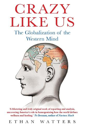 Crazy Like Us: The Globalization of the Western Mind (Paperback)