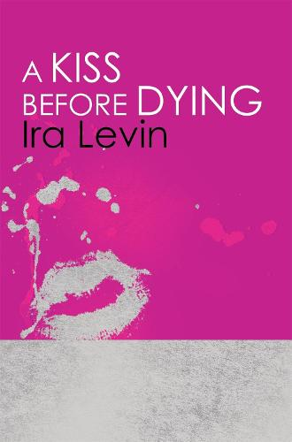 A Kiss Before Dying: Introduction by Chelsea Cain (Paperback)