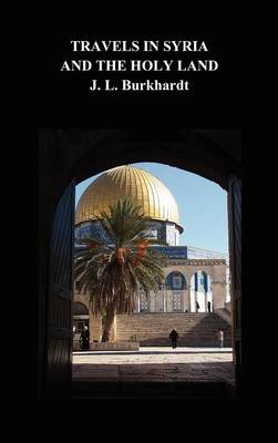 Travels in Syria and the Holy Land (Hardback)
