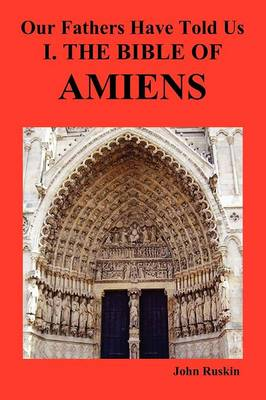 Our Fathers Have Told Us. Part I. The Bible of Amiens. (Paperback)