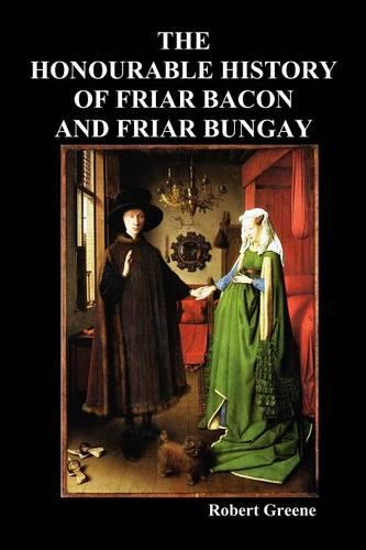 The Honourable Historie of Friar Bacon and Friar Bungay (Paperback)