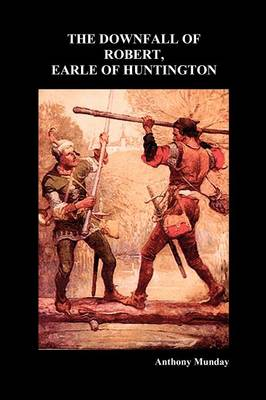 Downfall of Robert Earl of Huntingdon (Paperback)