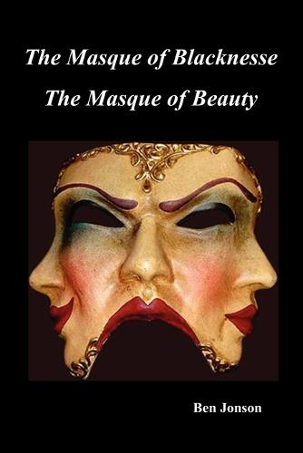 Masque of Blacknesse. Masque of Beauty. (Paperback)