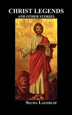 Christ Legends and Other Stories (Hardback)
