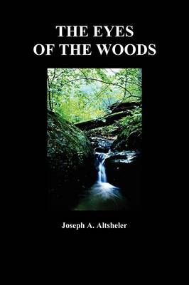 The Eyes of the Woods: A Story of the Ancient Wilderness (Paperback)
