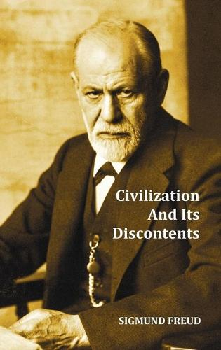 Civilization And Its Discontents (Hardback)