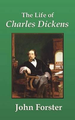 The Life of Charles Dickens (Hardback)