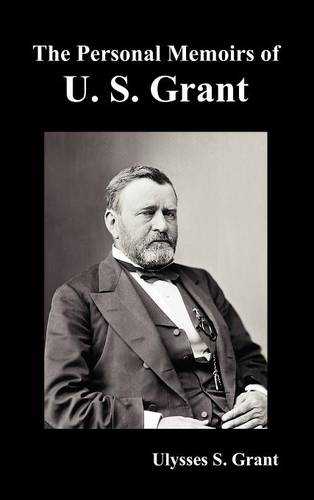 The Personal Memoirs of U. S. Grant, Complete and Fully Illustrated (Hardback)