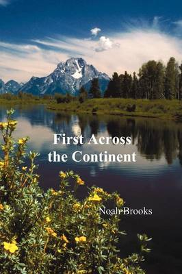 First Across the Continent, (The Story of the Exploring Expedition of Lewis and Clark in 1804-1806) (Paperback)