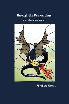 Through the Dragon Glass and Other Stories (Paperback)