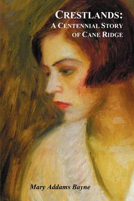 Crestlands - A Centennial Story of Cane Ridge - with Illustrations (Paperback)
