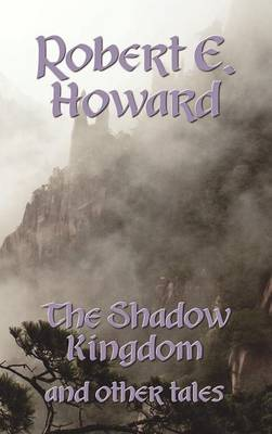 The Shadow Kingdom and Other Tales (Hardback)