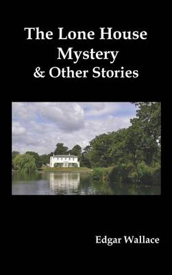 The Lone House Mystery and Other Stories (Hardback)