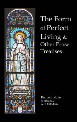 The Form of Perfect Living and Other Prose Treatises (Hardback)