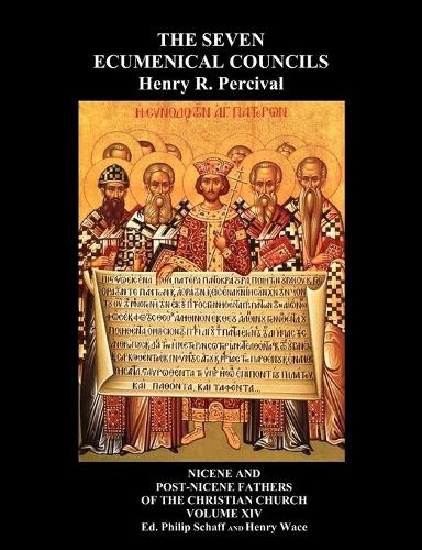 The Seven Ecumenical Councils Of The Undivided Church: Their Canons And Dogmatic Decrees Together With The Canons Of All The Local Synods Which Have Received Ecumenical Acceptance. Edited With Notes Gathered From The Writings Of The Greatest Scholars (Paperback)