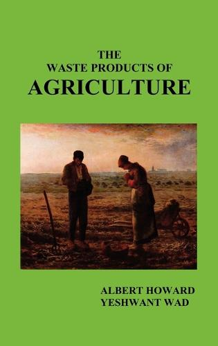 The Waste Products of Agriculture (Hardback)