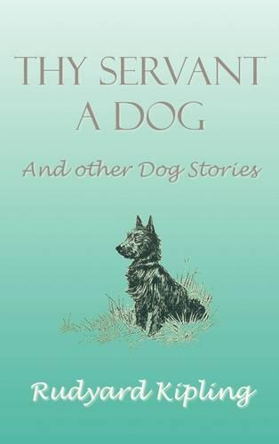 Thy Servant a Dog and Other Dog Stories (Hardback)