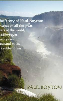 The Story Of Paul Boyton (Hardback)