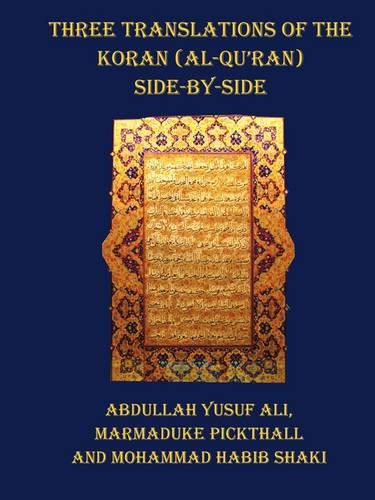 Three Translations of The Koran (Al-Qur'an) - Side by Side with Each Verse Not Split Across Pages (Paperback)