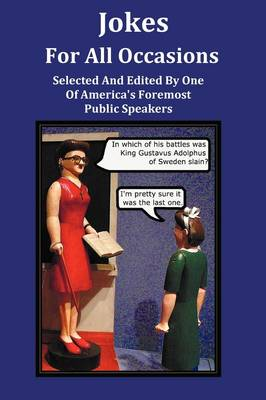 Jokes For All Occasions - Selected And Edited By One Of America's Foremost Public Speakers (Paperback)