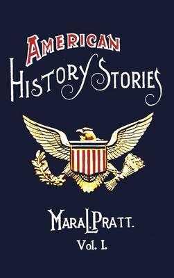 American History Stories, Volume I - with Original Illustrations (Hardback)