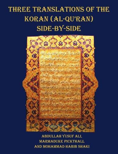 Three Translations of The Koran (Al-Qur'an) Side by Side - 11 Pt Print with Each Verse Not Split Across Pages (Paperback)