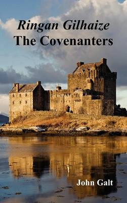 Ringan Gilhaize or The Covenanters (Hardback)
