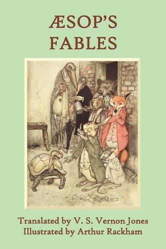 Aesop's Fables: a New Translation by V. S. Vernon Jones Illustrated by Arthur Rackham (Paperback)
