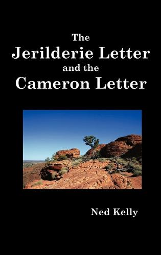 The Jerilderie Letter and the Cameron Letter (Hardback)