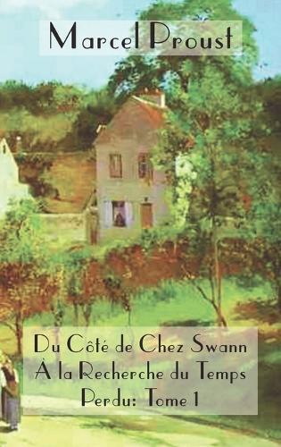 La Recherche Du Temps Perdu: Du C T de Chez Swann (Hardback)