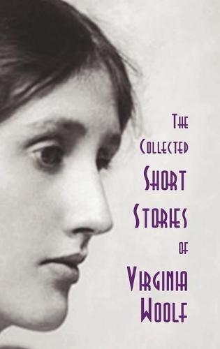 The Collected Short Stories of Virginia Woolf (Hardback)