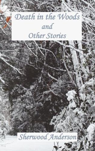 Death in the Woods and Other Stories (Hardback)